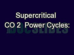 Supercritical CO 2  Power Cycles: