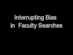 Interrupting Bias in  Faculty Searches