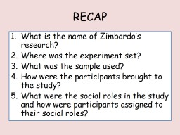 RECAP What is the name of Zimbardo's research?