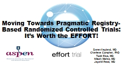 Moving Towards Pragmatic Registry-Based Randomized Controlled Trials: It�s Worth the EFFORT!