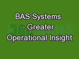 BAS Systems - Greater Operational Insight
