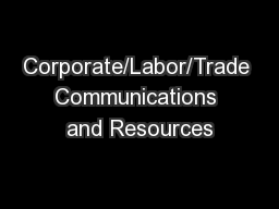 Corporate/Labor/Trade Communications and Resources