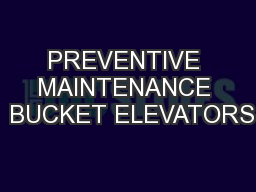 PREVENTIVE MAINTENANCE  BUCKET ELEVATORS