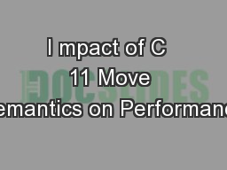 I mpact of C  11 Move Semantics on Performance