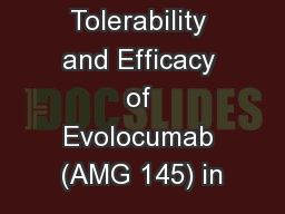 Long-term Tolerability and Efficacy of Evolocumab (AMG 145) in