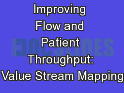Improving Flow and Patient Throughput: Value Stream Mapping