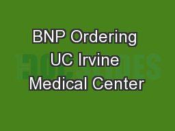 BNP Ordering UC Irvine Medical Center