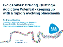 E-cigarettes: Craving, Quitting & Addictive Potential - keeping up with a rapidly evolving phen