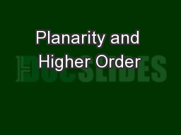 Planarity and Higher Order