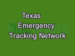 Texas      Emergency Tracking Network PowerPoint PPT Presentation