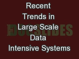 Recent Trends in Large Scale Data Intensive Systems
