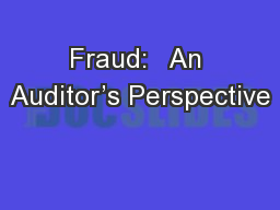 Fraud:   An Auditor's Perspective