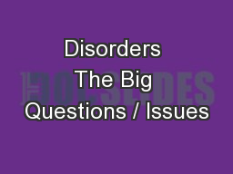 Disorders The Big Questions / Issues