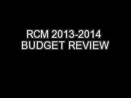 RCM 2013-2014 BUDGET REVIEW