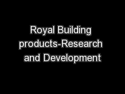Royal Building products-Research and Development