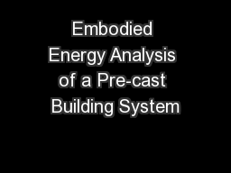 Embodied Energy Analysis of a Pre-cast Building System