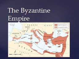 The Byzantine Empire Location, Location, Location