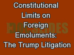 Constitutional Limits on Foreign Emoluments: The Trump Litigation