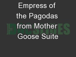 Empress of the Pagodas from Mother Goose Suite