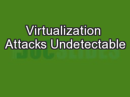 Virtualization Attacks Undetectable
