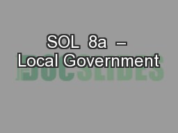 SOL  8a  – Local Government PowerPoint PPT Presentation