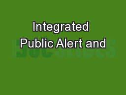 Integrated Public Alert and