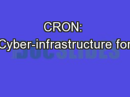 CRON: Cyber-infrastructure for