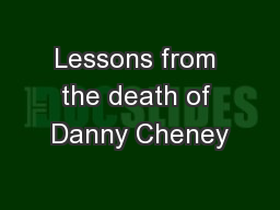 Lessons from the death of Danny Cheney
