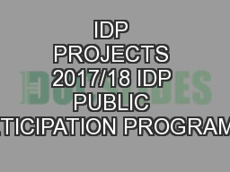 IDP PROJECTS 2017/18 IDP PUBLIC PARTICIPATION PROGRAMME.