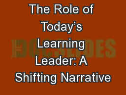 The Role of Today�s Learning Leader: A Shifting Narrative