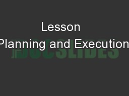 Lesson  Planning and Execution: PowerPoint PPT Presentation