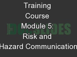 8-Hour Training Course Module 5: Risk and Hazard Communication