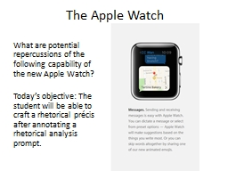 The Apple Watch What are potential repercussions of the following capability of the new Apple Watch