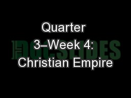 Quarter 3–Week 4: Christian Empire