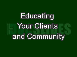 Educating Your Clients and Community