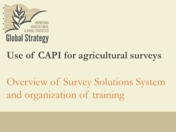Overview  of Survey Solutions System and organization of training
