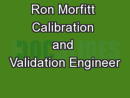 Ron Morfitt Calibration and Validation Engineer