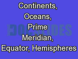 Continents, Oceans, Prime Meridian, Equator, Hemispheres