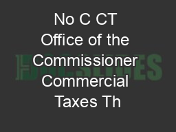 No C CT Office of the Commissioner Commercial Taxes Th