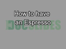 How to have an Espresso