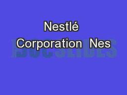 Nestl� Corporation  Nes