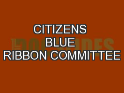 CITIZENS BLUE RIBBON COMMITTEE PowerPoint PPT Presentation