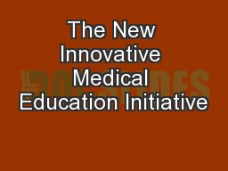 The New Innovative Medical Education Initiative