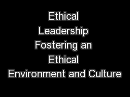 Ethical Leadership Fostering an Ethical Environment and Culture