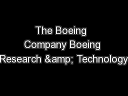 The Boeing  Company Boeing Research & Technology PowerPoint PPT Presentation
