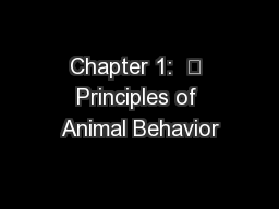 Chapter 1:  	 Principles of Animal Behavior PowerPoint PPT Presentation