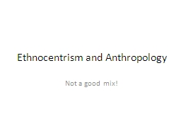 Ethnocentrism and Anthropology