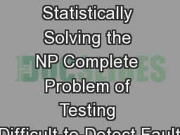 Failure Evasion: Statistically Solving the NP Complete Problem of Testing Difficult-to-Detect Fault