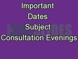 Important Dates Subject Consultation Evenings