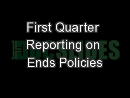 First Quarter Reporting on Ends Policies